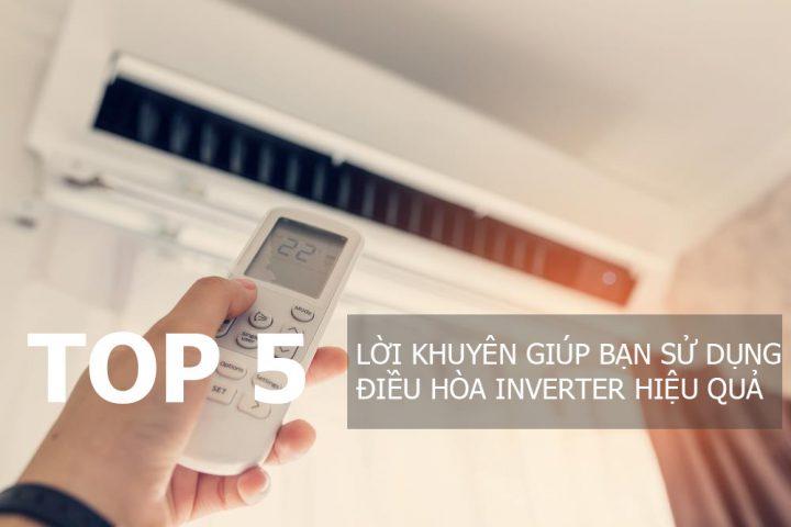 Top 5 lời khuyên giúp bạn sử dụng điều hòa Inverter hiệu quả